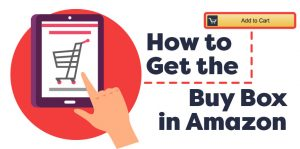 How-to-Get-the-Buy-Box-in-Amazon_174908cf3a44c0e7c86924496066dff6